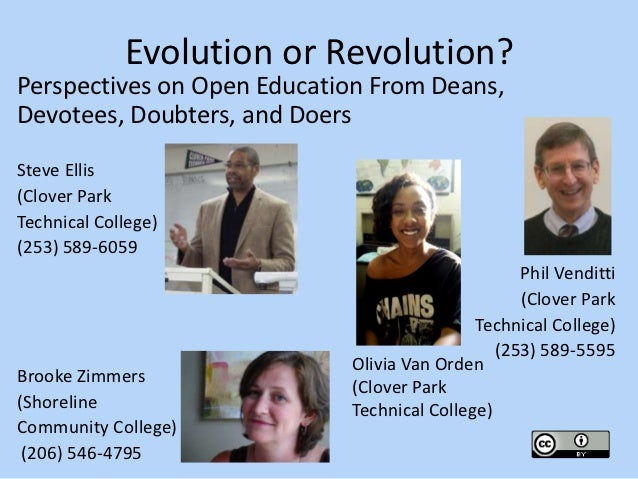 Evolution or Revolution?Perspectives on Open Education From Deans,Devotees, Doubters, and DoersSteve Ellis(Clover ParkTech...