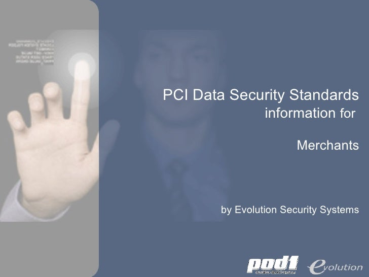 PCI Data Security Standards information  for  Merchants by Evolution Security Systems
