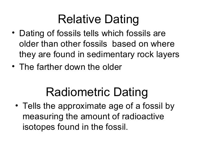 radioactive dating evidence of evolution The fossil record as evidence for evolution  methods like radiometric dating and categorize them to  a specific isotope to undergo radioactive .