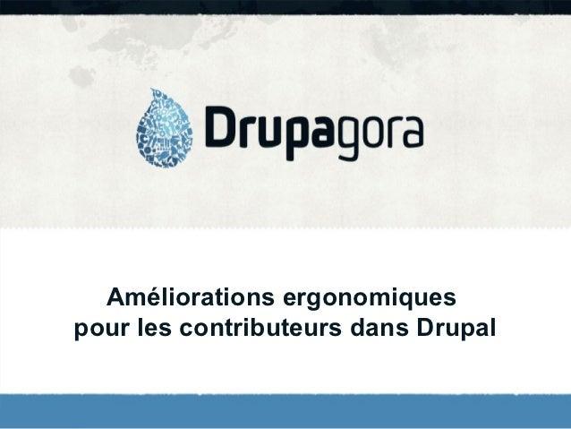 Améliorations ergonomiquespour les contributeurs dans Drupal