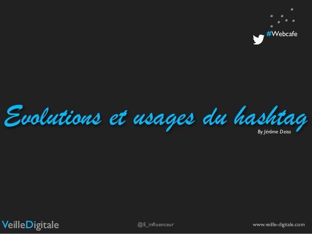 Evolutions et usages du hashtag  Slide 2