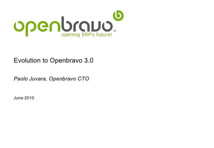Evolution to Openbravo 3.0  Paolo Juvara, Openbravo CTO   June 2010