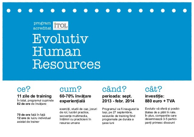 Evolutiv Human Resources ce? 11 zile de training În total, programul cuprinde 82 de ore de învățare: 70 de ore față în faț...