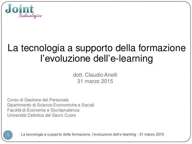 La tecnologia a supporto della formazione l'evoluzione dell'e-learning Corso di Gestione del Personale Dipartimento di Sci...