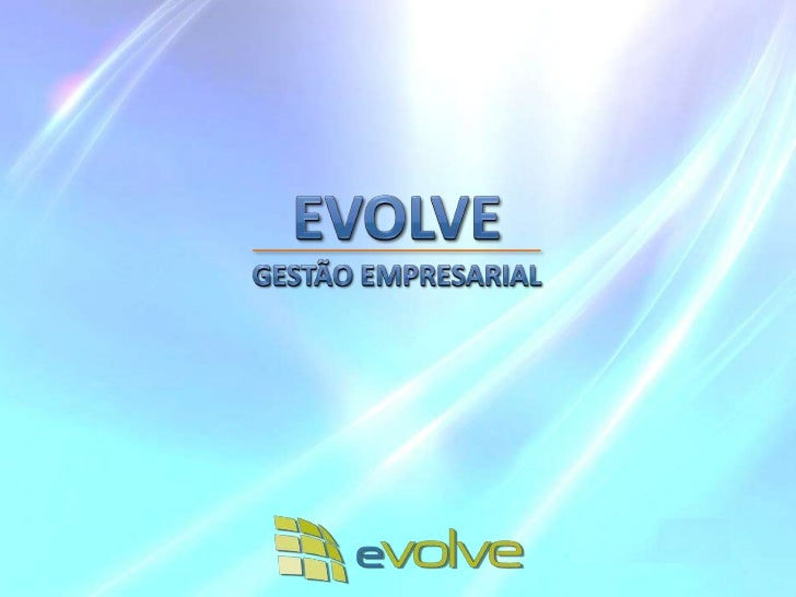 A Empresa                                                              A EVOLVE Gestão Empresarial é uma empresa Nacional ...