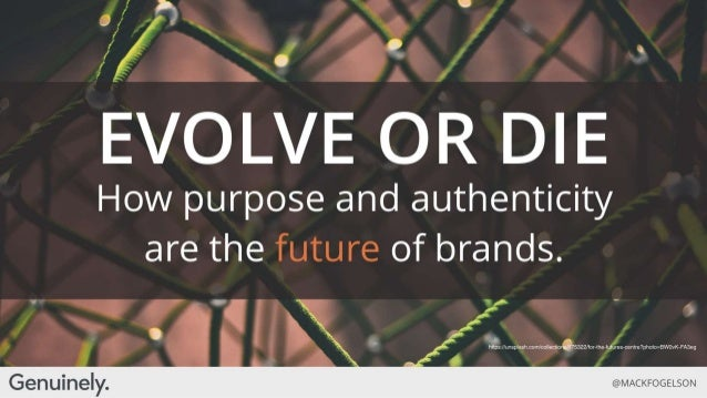 Evolve or Die: How Purpose and Authenticity are the Future of Brands