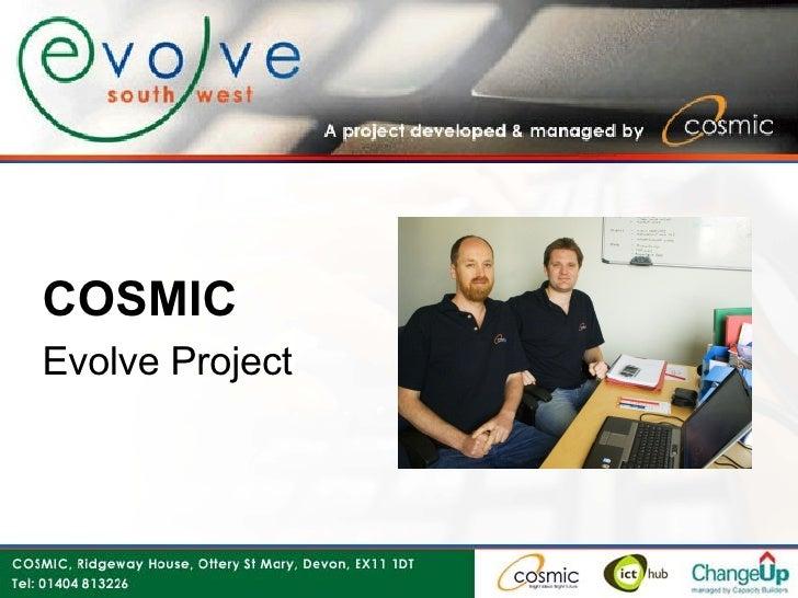<ul><li>COSMIC </li></ul><ul><li>Evolve Project </li></ul>
