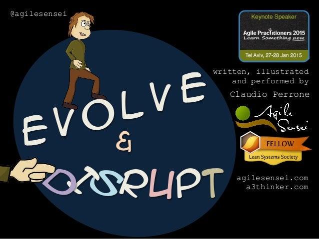 written, illustrated and performed by Claudio Perrone agilesensei.com a3thinker.com @agilesensei EV OLV e UPT &