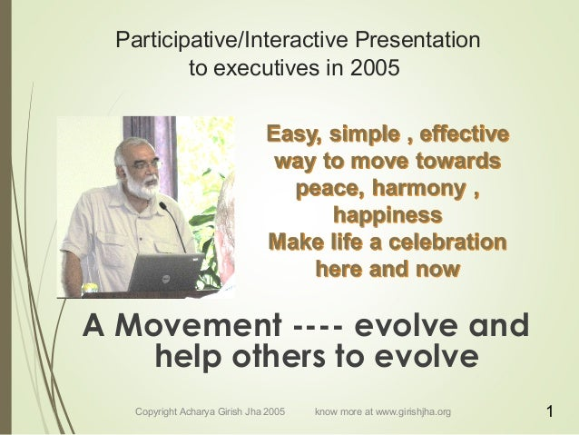 Participative/Interactive Presentation to executives in 2005 A Movement ---- evolve and help others to evolve Copyright Ac...