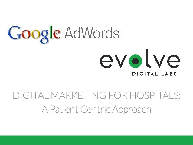DIGITAL MARKETING FOR HOSPITALS: A Patient Centric Approach