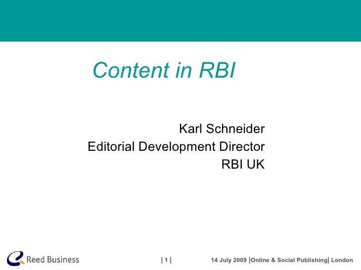 Content in RBI                  Karl Schneider Editorial Development Director                        RBI UK               ...