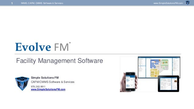 IWMS, CAFM, CMMS Software & Services www.SimpleSolutionsFM.com1 Facility Management Software Simple Solutions FM CAFM/CMMS...