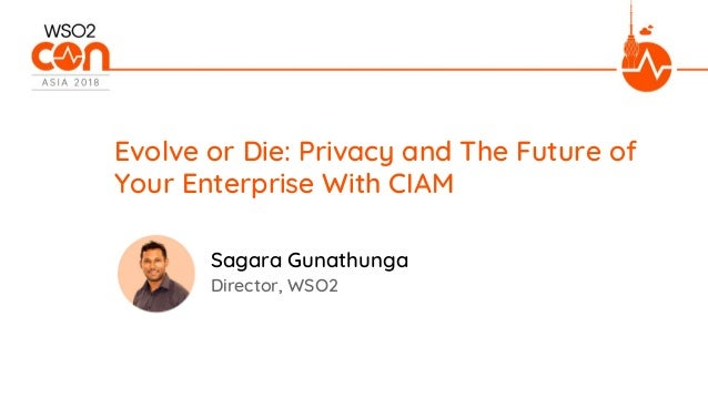 Evolve or Die: Privacy and The Future of Your Enterprise With CIAM Director, WSO2 Sagara Gunathunga