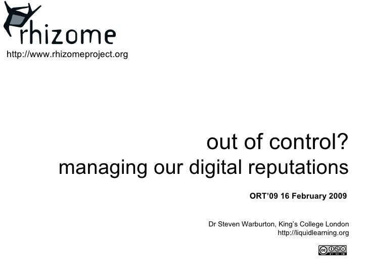 out of control? m anaging our digital reputations Dr Steven Warburton, King's College London http://liquidlearning.org htt...