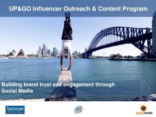 UP&GO Influencer Outreach & Content Program Building brand trust and engagement through Social Media