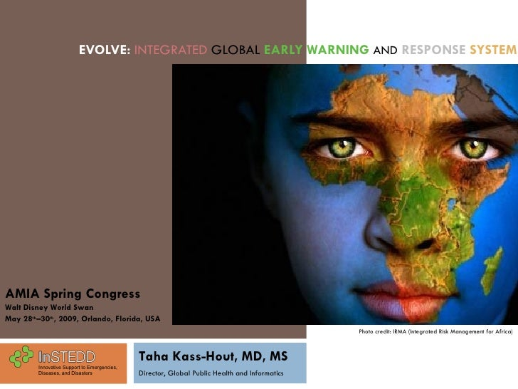 EVOLVE:  INTEGRATED   GLOBAL   EARLY WARNING   AND   RESPONSE   SYSTEM Innovative Support to Emergencies, Diseases, and Di...