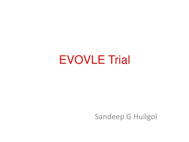 EVOVLE Trial Sandeep G Huilgol