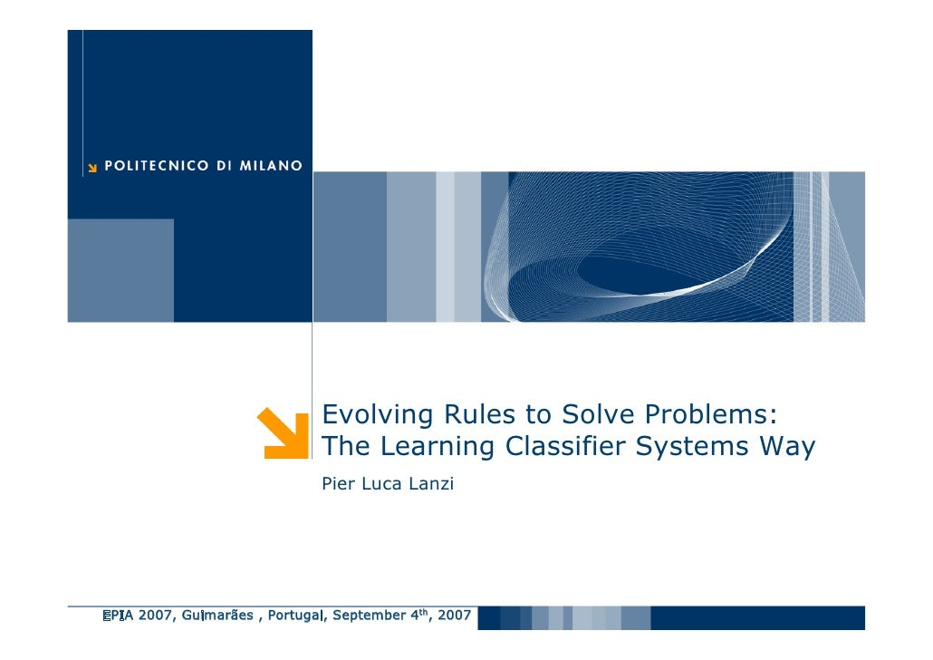 Evolving Rules to Solve Problems:                               The Learning Classifier Systems Way                       ...