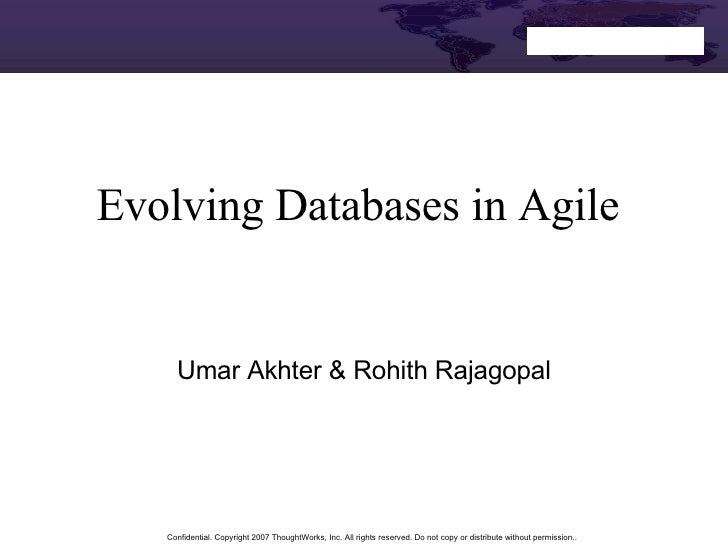 Evolving Databases in Agile Umar Akhter & Rohith Rajagopal
