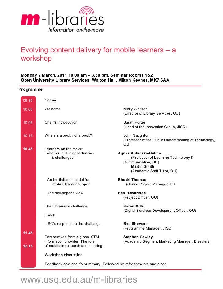 Evolving content delivery for mobile learners – aworkshopMonday 7 March, 2011 10.00 am – 3.30 pm, Seminar Rooms 1&2Open Un...
