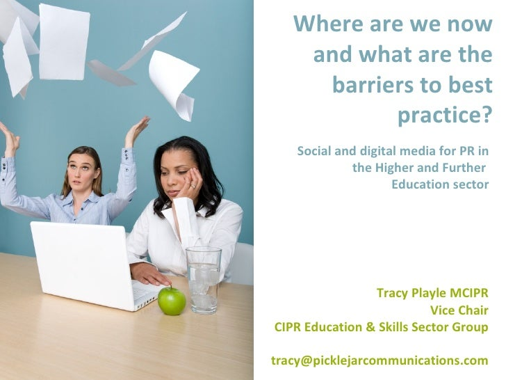 Where are we now     and what are the      barriers to best            practice?    Social and digital media for PR in    ...