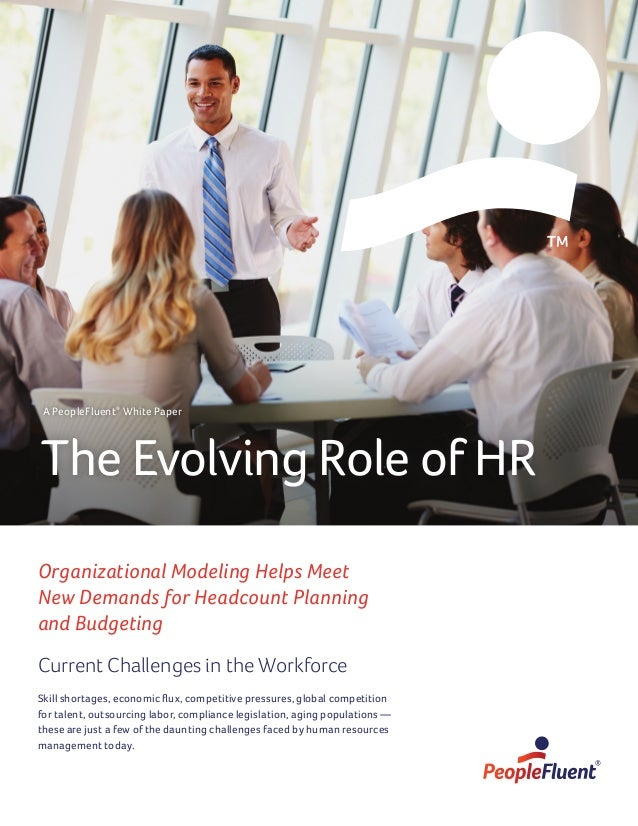 Organizational Modeling Helps Meet New Demands for Headcount Planning and Budgeting Current Challenges in the Workforce Sk...