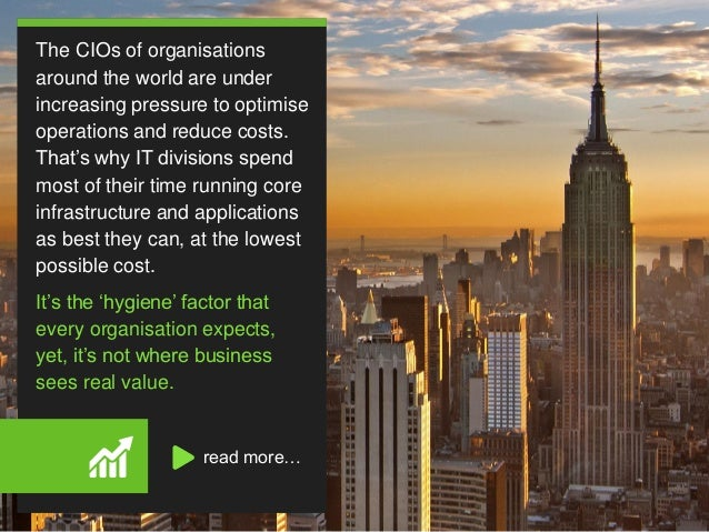The CIOs of organisations around the world are under increasing pressure to optimise operations and reduce costs. That's w...
