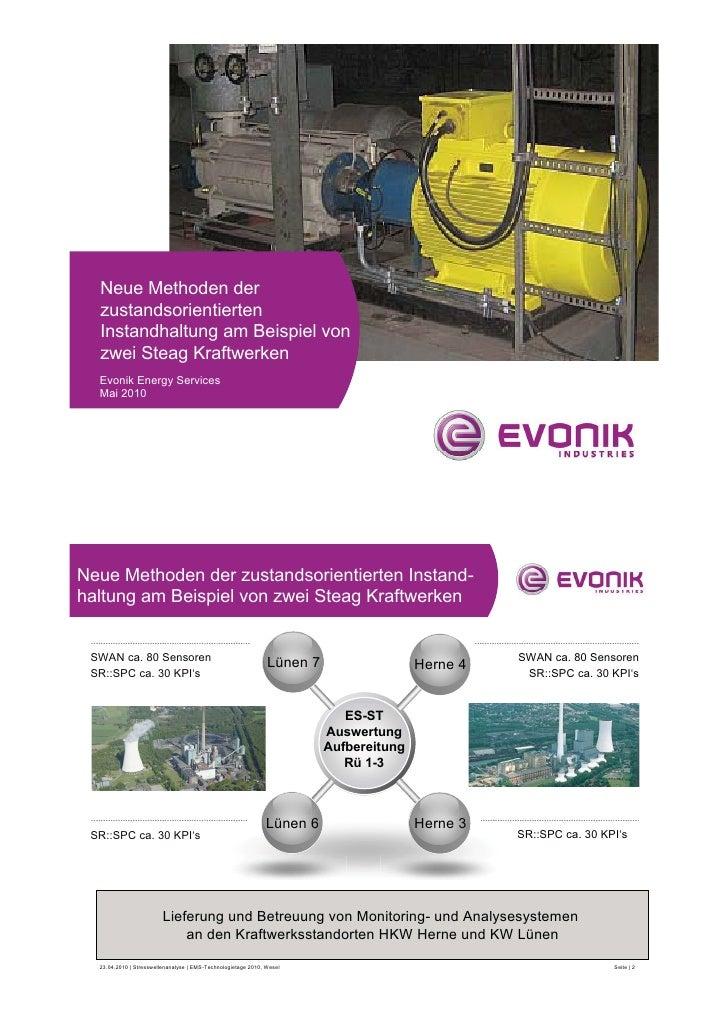 Neue Methoden der   zustandsorientierten   Instandhaltung am Beispiel von   zwei Steag Kraftwerken   Evonik Energy Service...