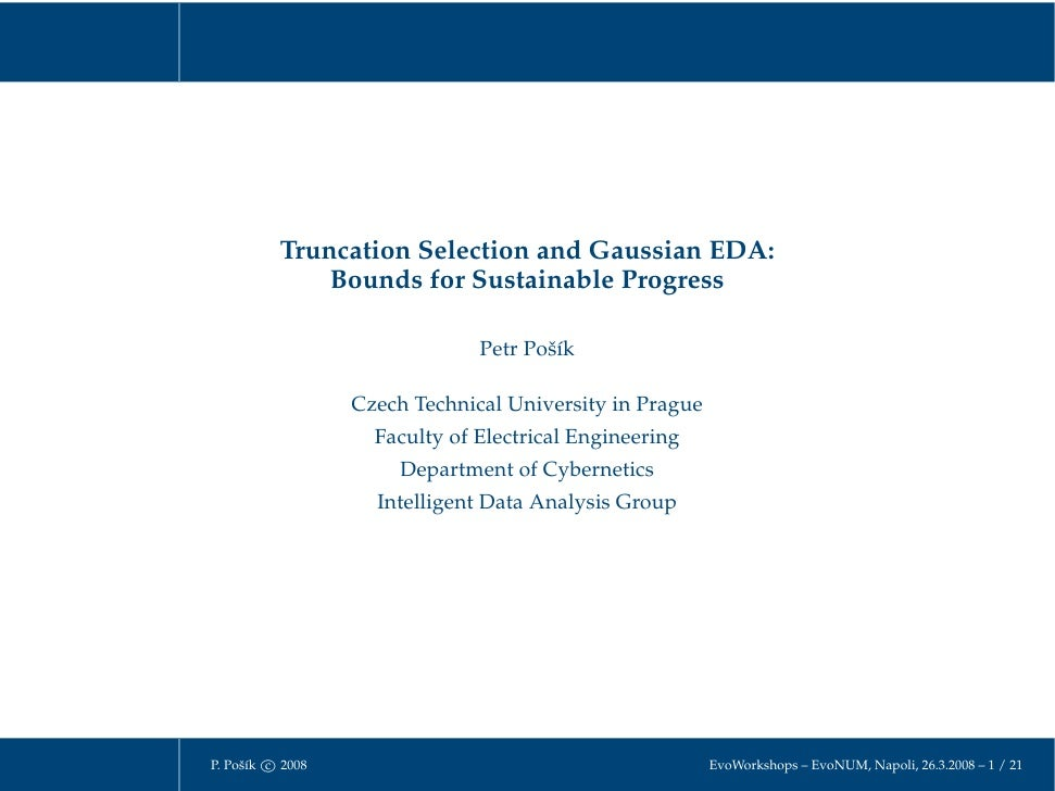 Truncation Selection and Gaussian EDA:               Bounds for Sustainable Progress                                 Petr ...