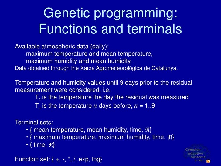 Genetic programming:           Functions and terminals Available atmospheric data (daily):    maximum temperature and mean...