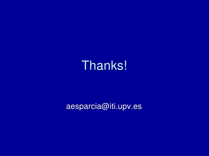 Thanks!   aesparcia@iti.upv.es