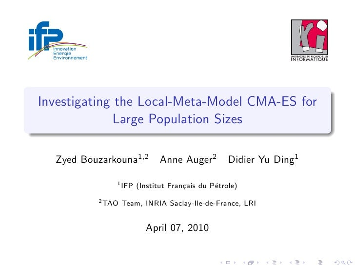 Investigating the Local-Meta-Model CMA-ES for               Large Population Sizes    Zyed Bouzarkouna1,2        Anne Auge...