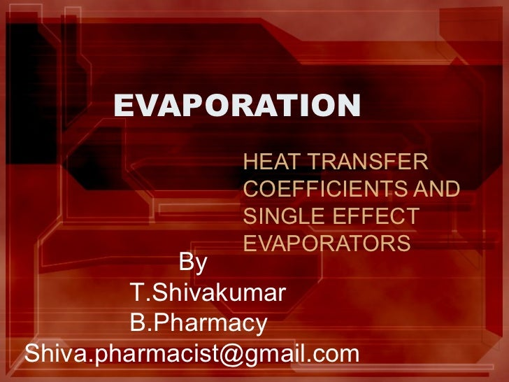 EVAPORATION                HEAT TRANSFER                COEFFICIENTS AND                SINGLE EFFECT                EVAPO...