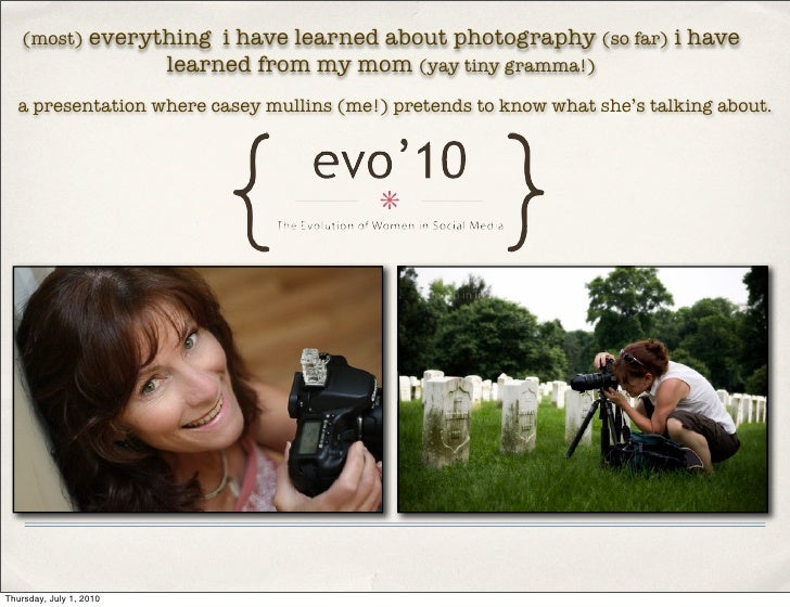 (most)          everything i have learned about photography (so far) i have                          learned from my mom (...