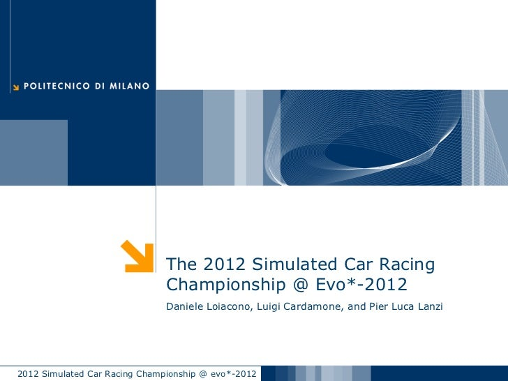 The 2012 Simulated Car Racing                               Championship @ Evo*-2012                               Daniele...