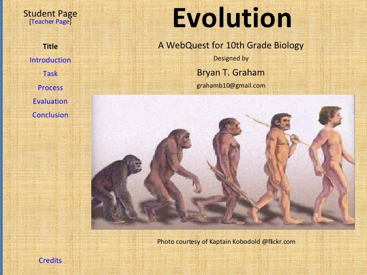 Evolution Student Page Title Introduction Task Process Evaluation Conclusion Credits [ Teacher Page ] A WebQuest for 10th ...