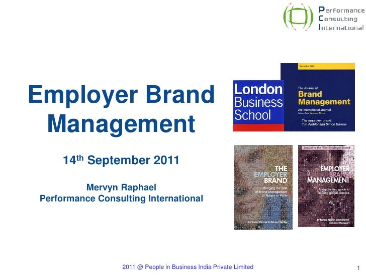 Employer Brand     Management         14th September 2011             Mervyn Raphael    Performance Consulting Internation...