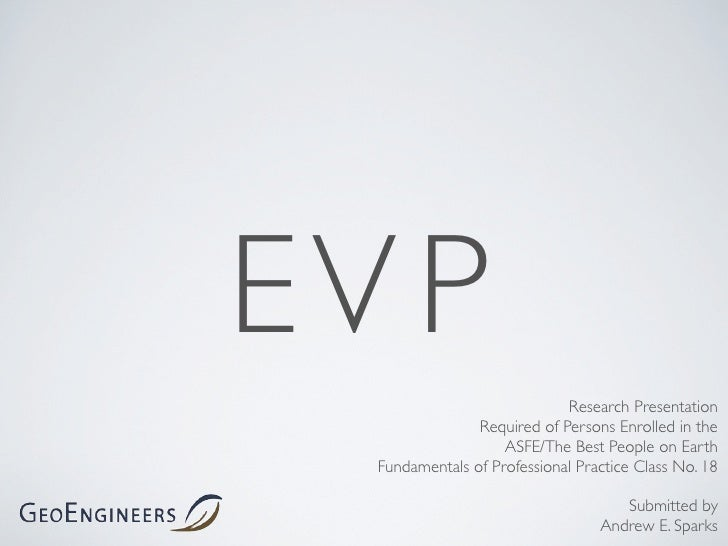 EV P                              Research Presentation                 Required of Persons Enrolled in the               ...
