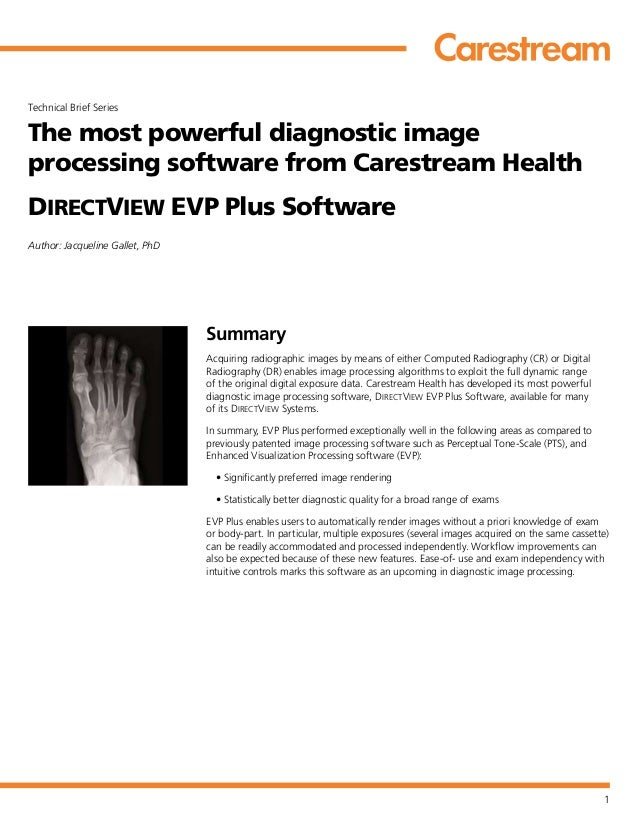 1Technical Brief SeriesThe most powerful diagnostic imageprocessing software from Carestream HealthDIRECTVIEW EVP Plus Sof...
