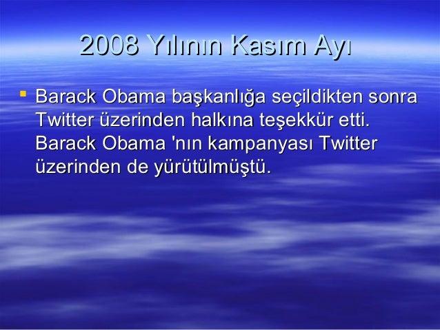 2008 Yılının Kasım Ayı2008 Yılının Kasım Ayı  Barack Obama başkanlığa seçildikten sonraBarack Obama başkanlığa seçildikte...