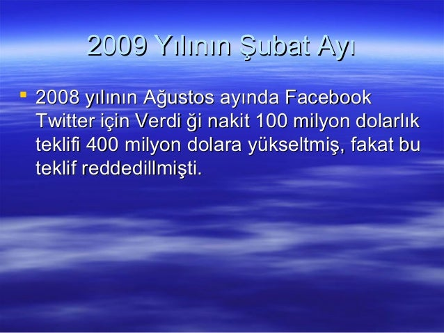2009 Yılının Şubat Ayı2009 Yılının Şubat Ayı  2008 yılının Ağustos ayında Facebook2008 yılının Ağustos ayında Facebook Tw...