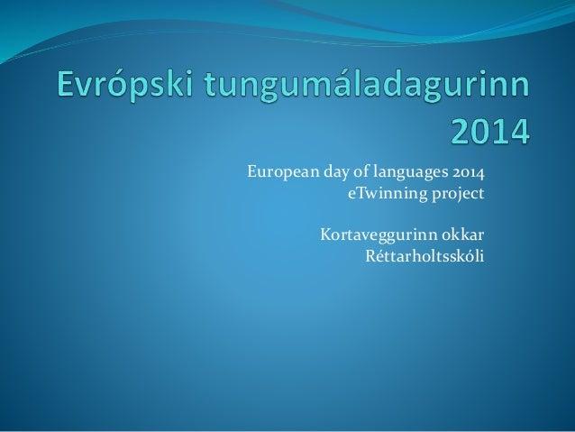 European day of languages 2014  eTwinning project  Kortaveggurinn okkar  Réttarholtsskóli