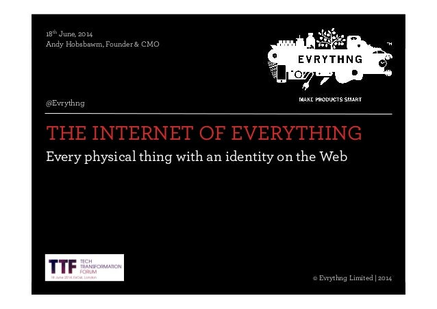 @Evrythng© Evrythng Limited | 2014 © Evrythng Limited | 2013 COMMERCIAL AND CONFIDENTIAL THE INTERNET OF EVERYTHING Every ...