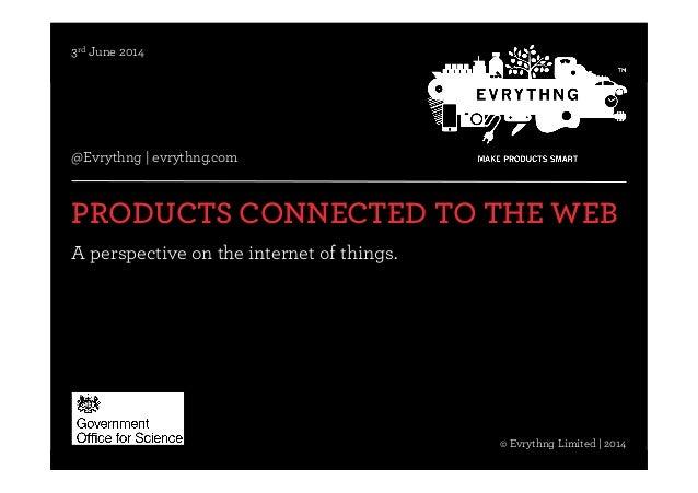 @Evrythng© EVRYTHNG Limited | Confidential | 2014 © Evrythng Limited | 2014 @Evrythng | evrythng.com   PRODUCTS CONNECTED...