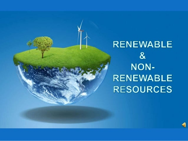 renewable and non renewable resources