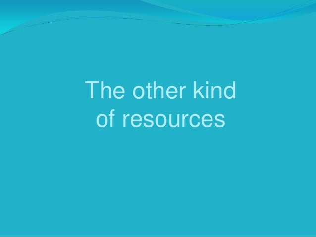Non-Renewable ResourcesA non renewable resource is anatural resource that cannotbe re-made or re-grown at ascale comparabl...