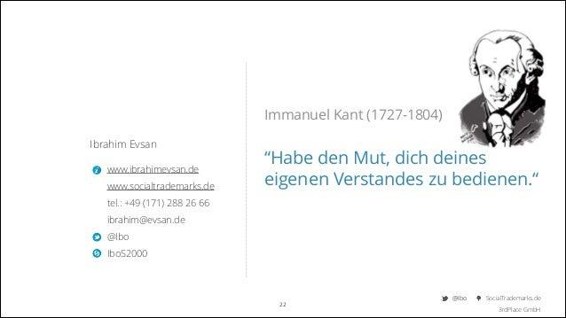 "Immanuel Kant (1727-1804) Ibrahim Evsan www.ibrahimevsan.de www.socialtrademarks.de    ""Habe den Mut, dich deines  eigen..."
