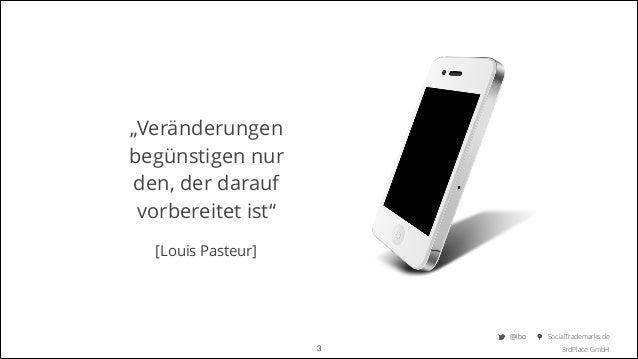 """""""Veränderungen begünstigen nur den, der darauf vorbereitet ist""""    [Louis Pasteur]  @Ibo  !3  SocialTrademarks.de 3rdPla..."""