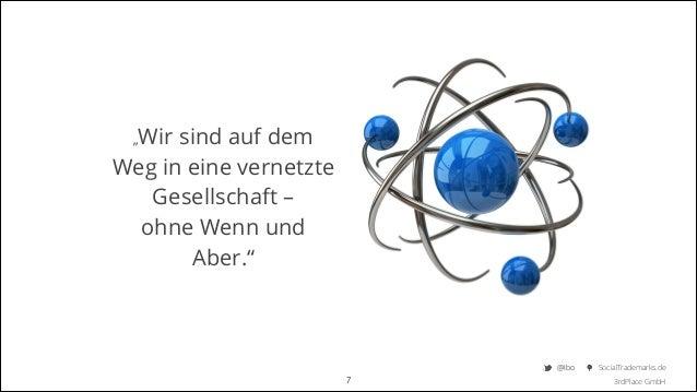 """Wir sind auf dem Weg in eine vernetzte Gesellschaft –  ohne Wenn und Aber."""" """"  @Ibo  !7  SocialTrademarks.de 3rdPlace Gmb..."""