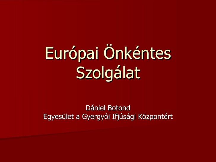 Európai Önkéntes Szolgálat Dániel Botond Egyesület a Gyergyói Ifjúsági Központért